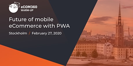 Future of eCommerce: mobile-first is now, PWA is next tickets
