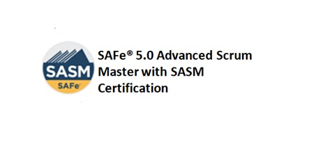 SAFe® 5.0 Advanced Scrum Master with SASM Certification 2day Training Paris tickets