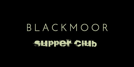 Blackmoor & Slingsby Supper Club tickets