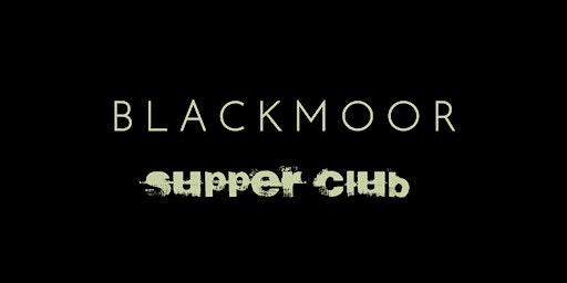 Blackmoor & Slingsby Supper Club