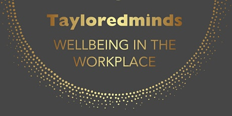 Tayloredminds - Improve Wellbeing in your Workplace tickets
