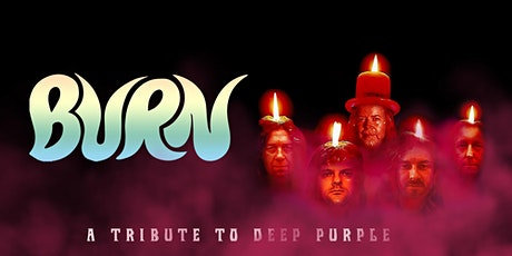 BURN - Deep Purple Tribute tickets