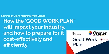 How the Good Work Plan will impact your industry, and how to prepare for it cost-effectively and efficiently tickets