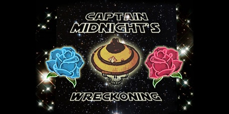 Captain Midnight's Wreckoning | The One Stop tickets