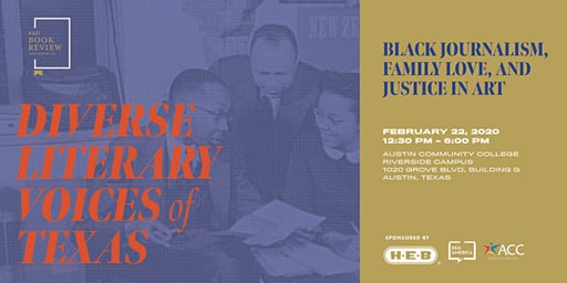 Diverse Literary Voices of TX :Black Journalism,Family Love,Justice in Art