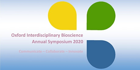 Oxford Interdisciplinary Bioscience DTP Symposium 2020 tickets