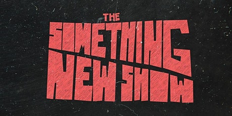The Something New Show tickets