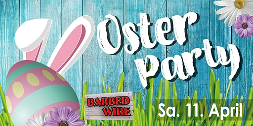 Oster Party • Barbed Wire • 11.04.2020 Geiselwind