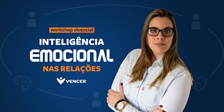 Workshop Vivencial | INTELIGÊNCIA EMOCIONAL NAS RELAÇÕES ingressos