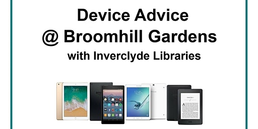 Device Advice @ Broomhill Gardens
