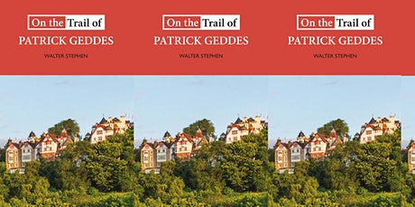 On the Trail of Patrick Geddes - Book Launch tickets