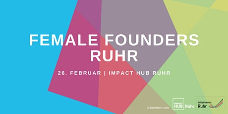 Female Founders Ruhr Februar - #HowSheDidIt Tickets