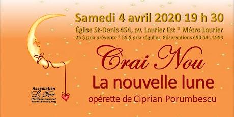 CRAI NOU / LA NOUVELLE LUNE opérette de Ciprian Porumbescu billets