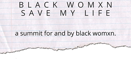 Black Womxn Save My Life Summit tickets