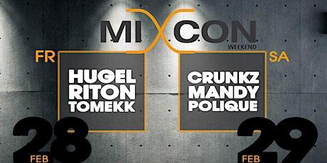 Mixcon - Special Fr. HUGEL - RITON - TOMEKK Sa. CRUNKZ - MANDY - POLIQUE Tickets