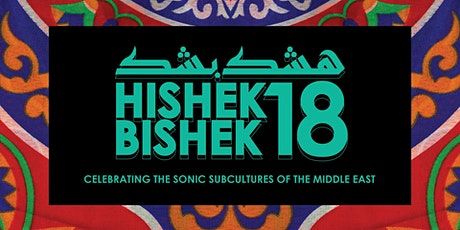 Hishek Bishek 18: Beats and Bass from the Middle East (Dalston Edition!) tickets