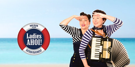 Ladies AHOI! in concert II PREMIERE Tickets