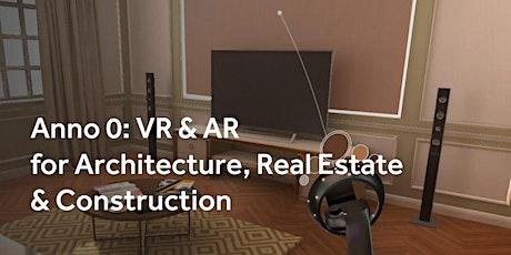 Anno 0: VR & AR for Architecture, Real Estate & Construction biglietti