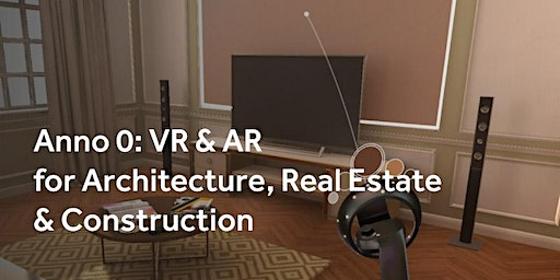 Anno 0: VR & AR for Architecture, Real Estate & Construction