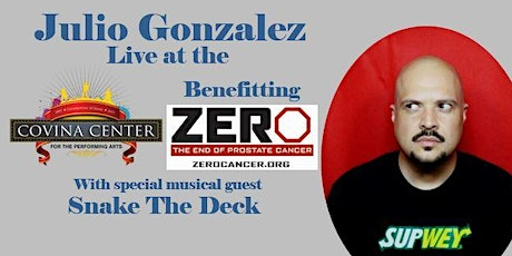 Julio Gonzalez Live Benefitting Zero-The End of Prostate Cancer with Special Musical Guest Snake The Deck tickets