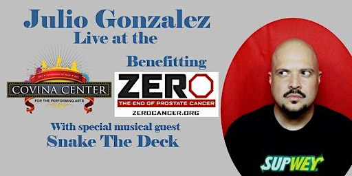 Julio Gonzalez Live Benefitting Zero-The End of Prostate Cancer with Special Musical Guest Snake The Deck