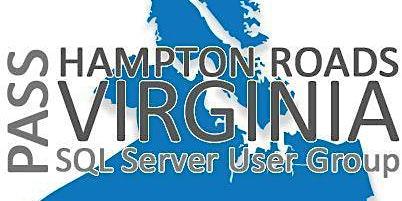 Hampton Roads SQL Server User Group FEB Meeting