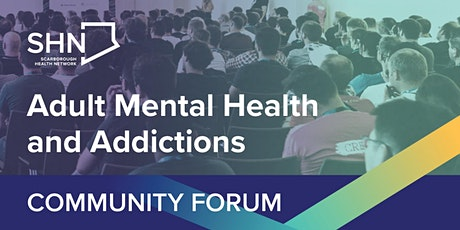 Adult Mental Health and Addictions Community Forum tickets