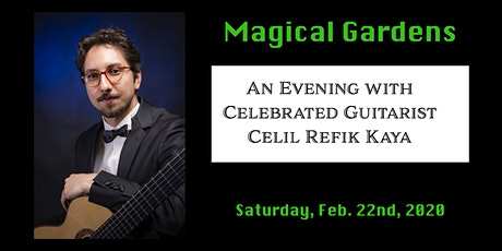 Magical Gardens: An Evening with Celebrated Guitarist Celil Refik Kaya tickets