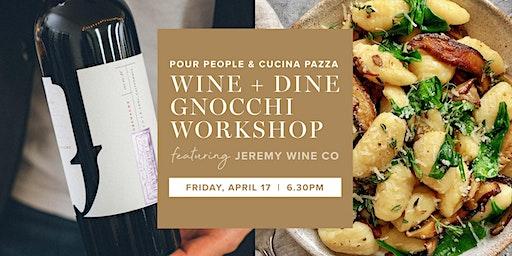 Wine + Dine: Gnocchi Workshop [Featuring Jeremy Wine Co]