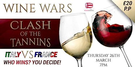 Wine Wars - Clash of The Tannins. Italy V France. You Decide! tickets