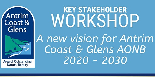 Antrim Coast & Glens AONB Stakeholder Workshop