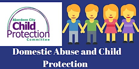 Domestic Abuse and Child Protection tickets