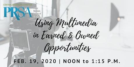 Using Multimedia in Earned & Owned Opportunities tickets
