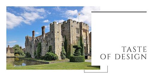 Taste of Design 2020 Roadshow - Hever Castle, Kent