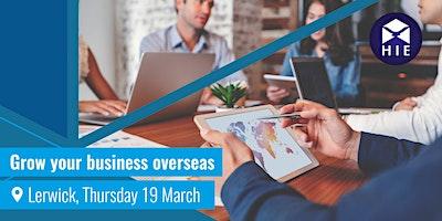 Grow Your Business Overseas - Shetland