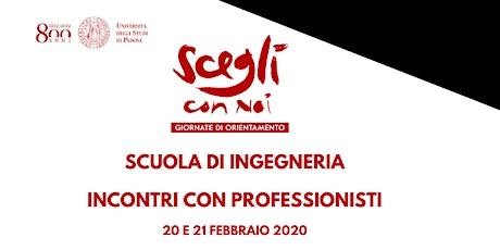 SCEGLI CON NOI - INGEGNERIA - INCONTRI CON PROFESSIONISTI biglietti