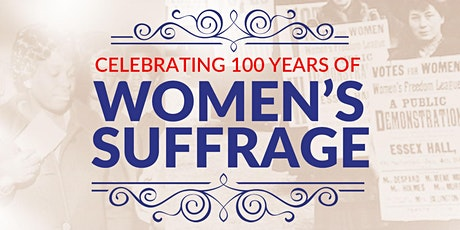 Celebrating 100 Years of Women's Suffrage tickets