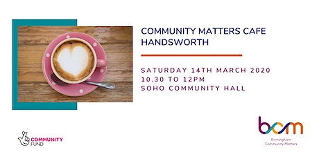 Community Matters Cafe - Soho Hall Handsworth tickets