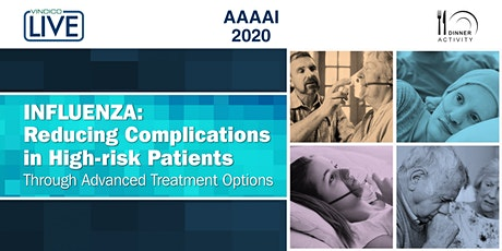 Influenza: Reducing Complications in High-risk Patients Through Advanced Treatment Options tickets
