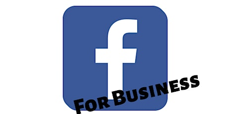 Facebook for Business - Interactive Workshop tickets
