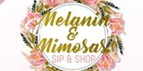 Melanin & Mimosas | Sip and Shop Event tickets