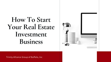 How To Start Your Real Estate Investment Business