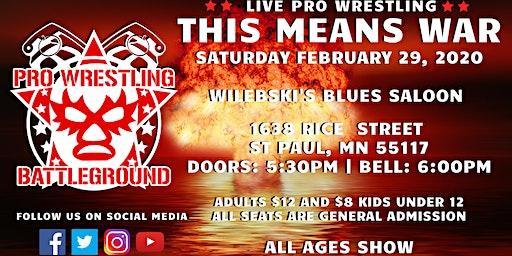 Pro Wrestling Battleground: This Means War!