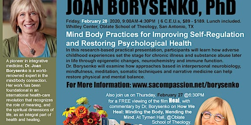 Mind Body Practices for Improving Self-Regulation and Restoring Psychological Health, A Workshop by Joan Borysenko, PhD