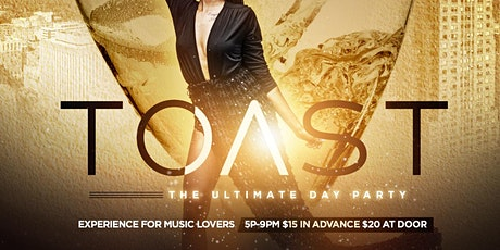 // TOAST \\ The Ultimate Day Party tickets