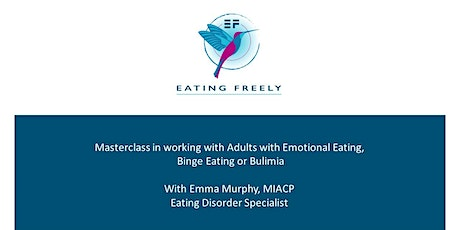 Masterclass in Working with Eating Disorders - Emotional and Binge Eating tickets