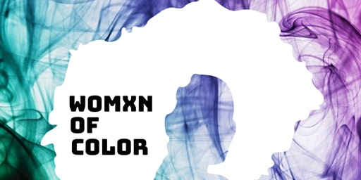 Womxn of Color Spring Retreat