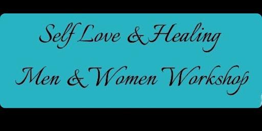 Self-Love & Healing Men & Women's Workshop