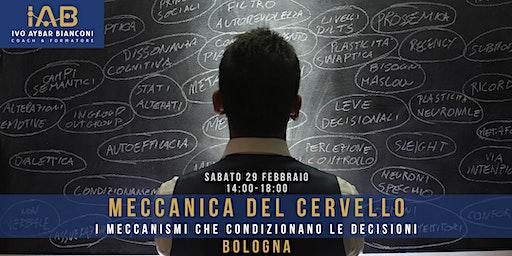 MECCANICA DEL CERVELLO: i meccanismi che condizionano le decisioni