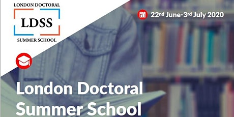 London Doctoral Summer School: The Doctoral Process and Beyond tickets